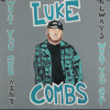 "Luke Comb's Newest Hit Wants to be Remembered ""Forever After All"""